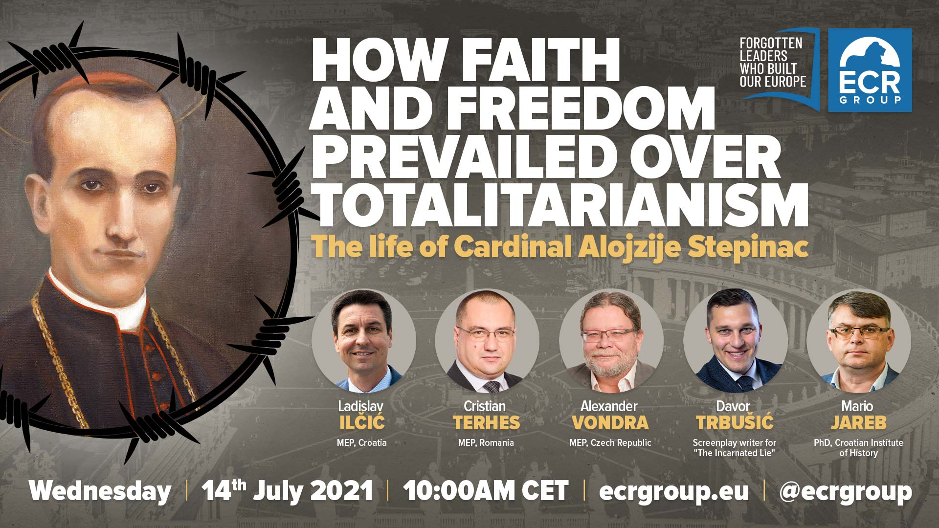 Forgotten Leaders who built our Europe: How faith and freedom prevailed over totalitarianism